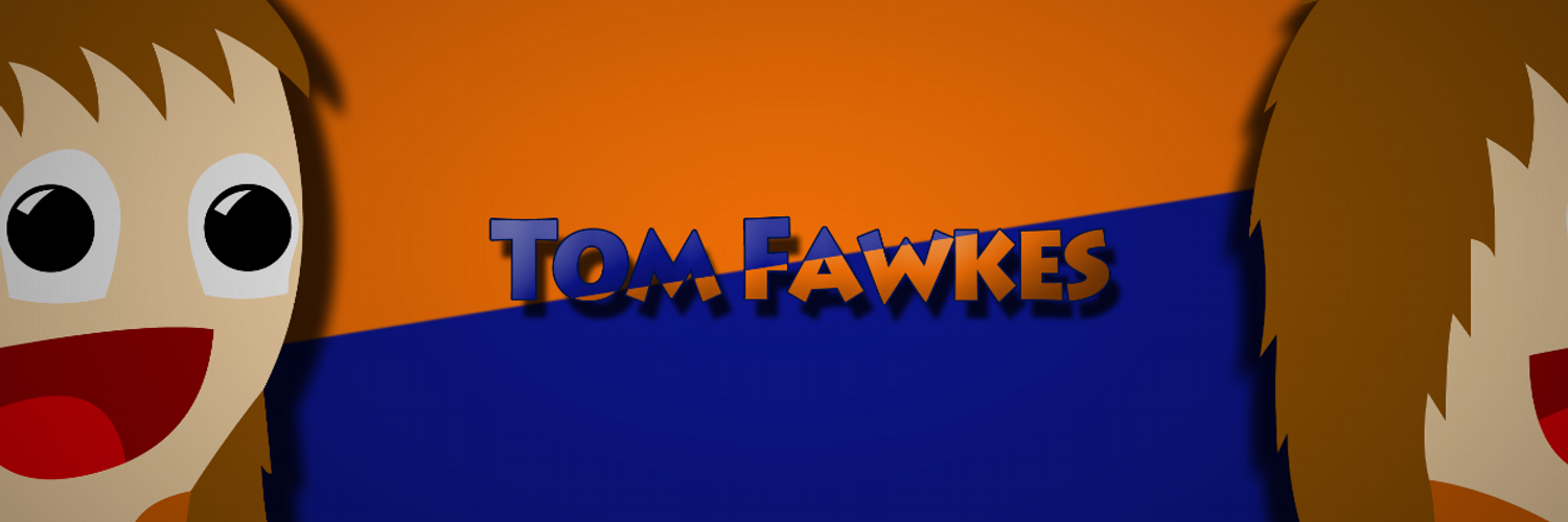 Streamer: twitch.tv/tomfawkes | Let's Player: youtube.com/TomFawkes | Email: thomascogrady@gmail.com