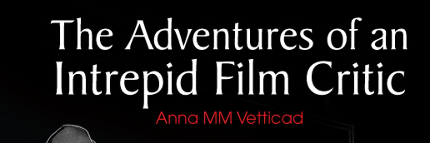 """Author of """"The Adventures of an Intrepid Film Critic"""", Journalist, World's most committed feminist :) Instagram: annammvetticad"""