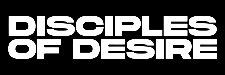 Disciples of Desire (@DiscplsofDesire) on Twitter banner 2016-06-01 10:10:09