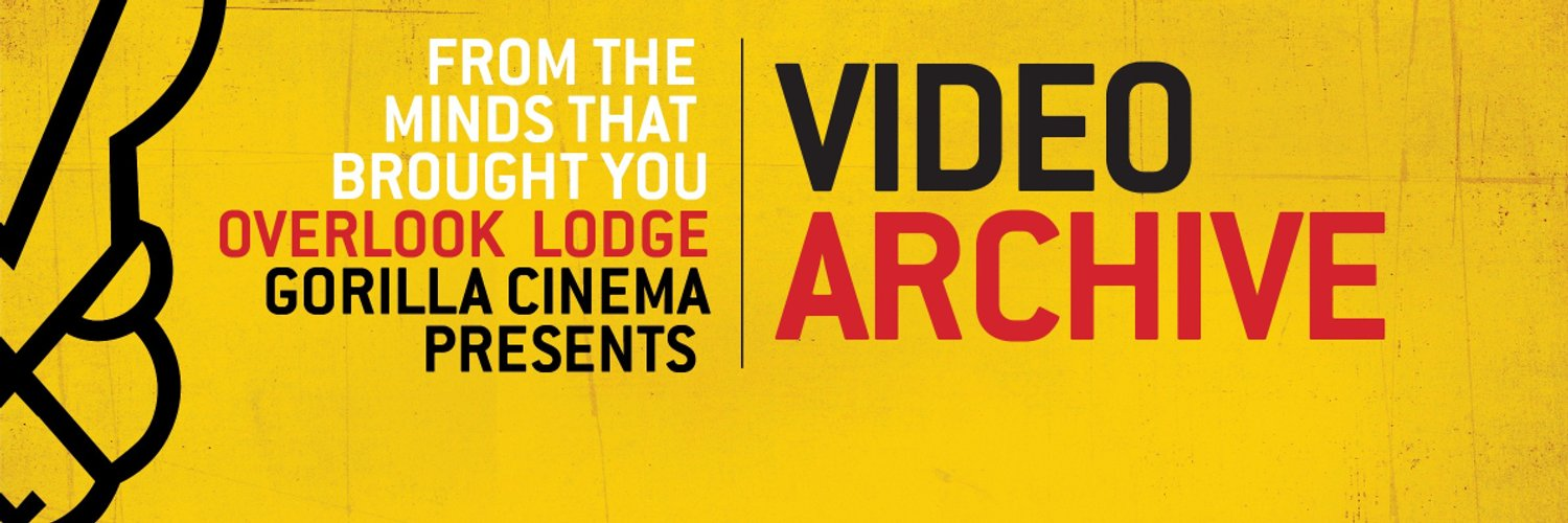 From the minds that brought you Overlook Lodge, Gorilla Cinema Presents Video Archive!