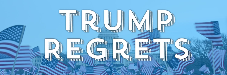 Trump Regrets