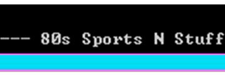 80s. Sports. Stuff.