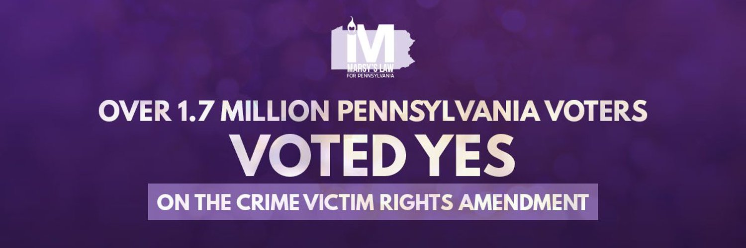 Marsy's Law for Pennsylvania is dedicated to the cause of ensuring that crime victims' rights are codified in Pennsylvania constitutional law. #MarsysLawforPA