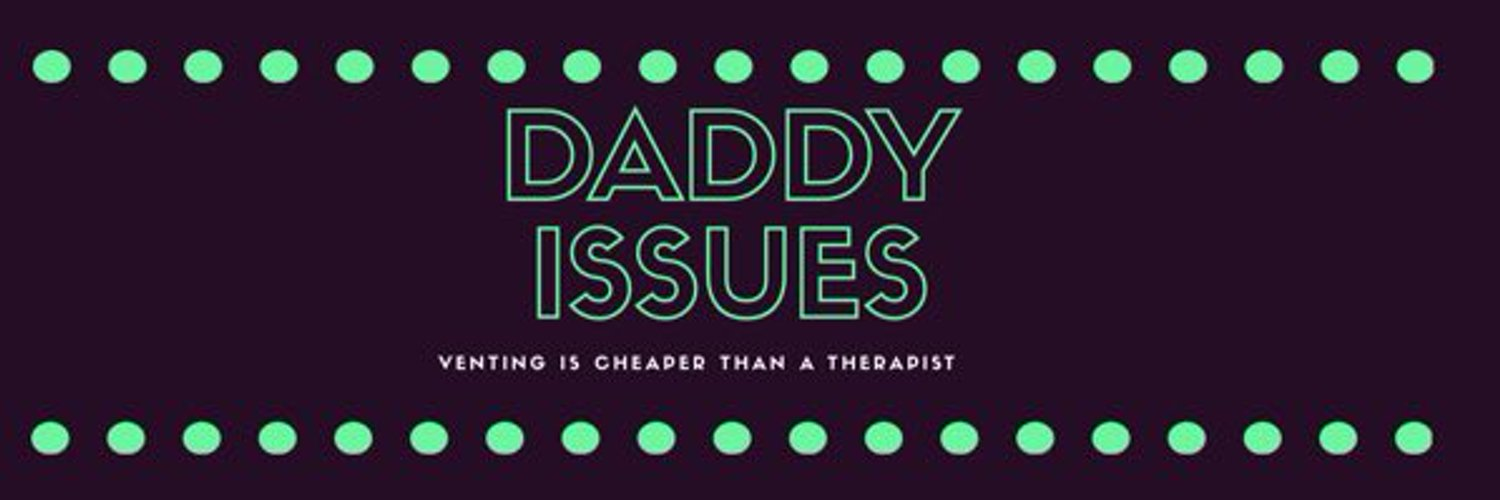 Daddy Issues - all the great heroes have them