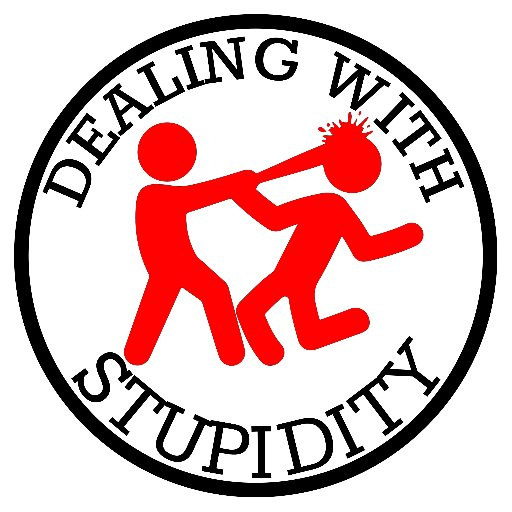DEALING WITH STUPIDITY