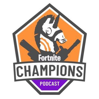 fortnite champs podcast - fortnite chams 2019
