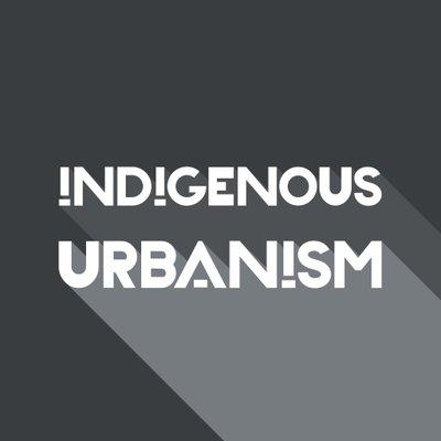 Indigenous Urbanism (@indigenousurban) Twitter profile photo