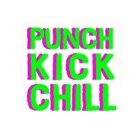 Punch Kick Chill