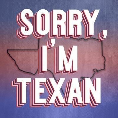 Sorry, I'm Texan