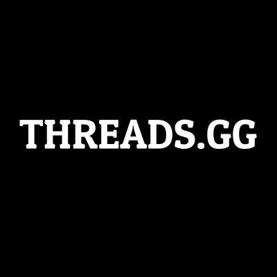 THREADS.GG (@THREADSGG) Twitter profile photo