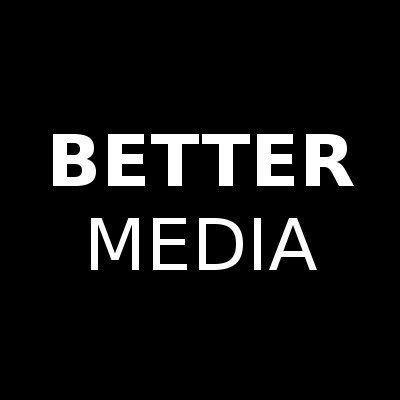 Better Media (@bettermediauk) Twitter profile photo