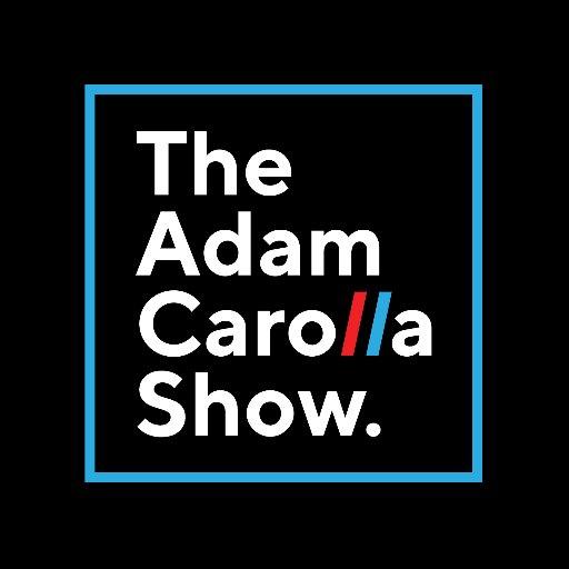 @AdamCarollaShow
