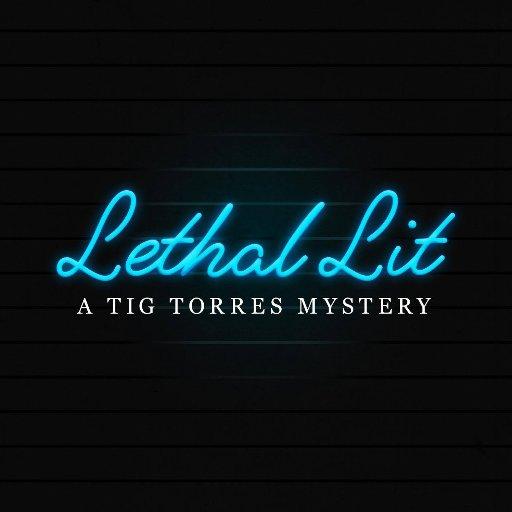 Lethal Lit: A Tig Torres Mystery (@iamtigtorres) | Twitter