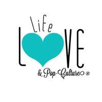 LifeLove&PopCulture ®