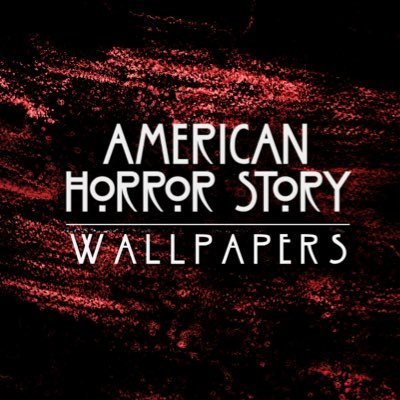 Ahs Wallpapers Ahs Wp Twitter