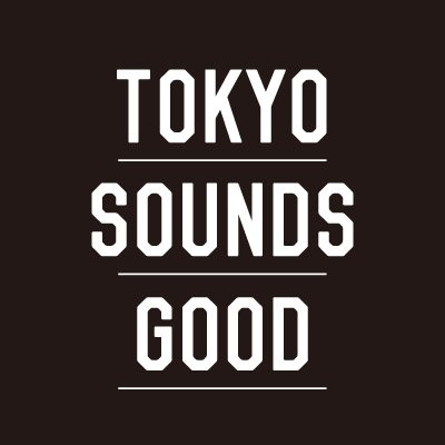TOKYO SOUNDS GOOD 公式アカウント