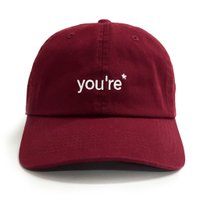 *you're