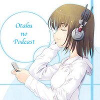Otaku no Podcast | Social Profile