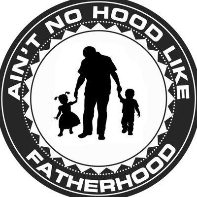@Aintnohoodlikefatherhood