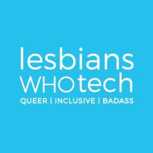 Lesbians Who Tech & Allies