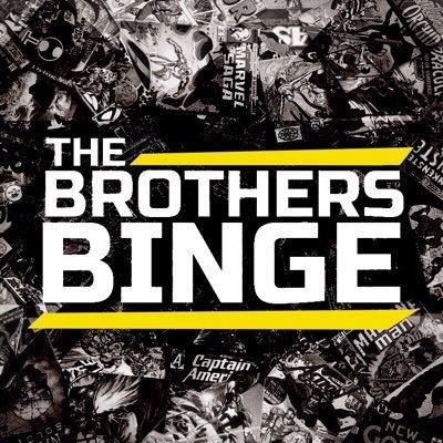 The Brothers Binge Podcast