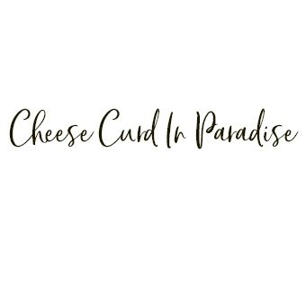 Cheese Curd In Paradise