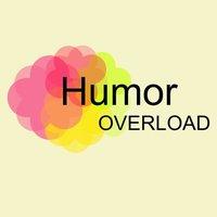 Humor Overload