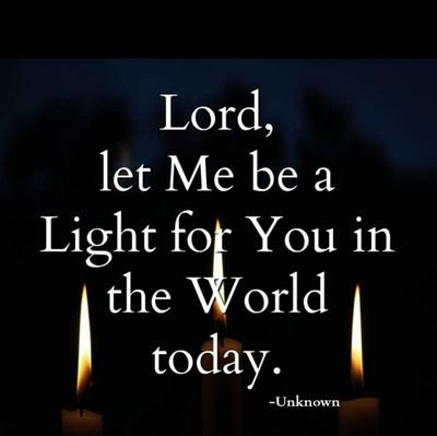 Image result for lord, let me be alight in the world today