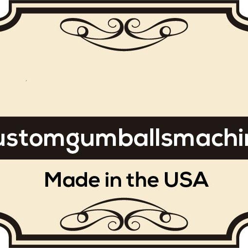 Custom Gumball Machi