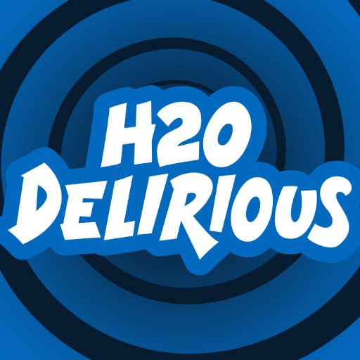 H2O Delirious (@H2ODelirious )
