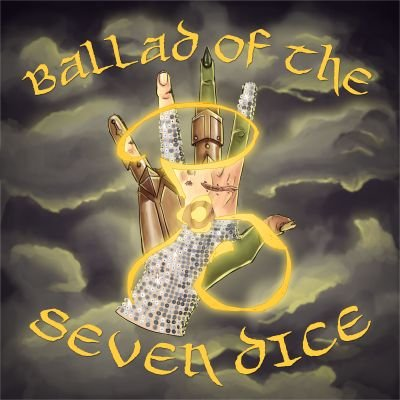 Ballad Of The Seven Dice || Liveshow Bound