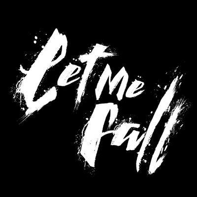 let me fall letmefall7 twitter
