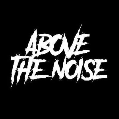 Above The Noise 🤘