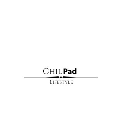 ChilPad LifeStyle  🥂