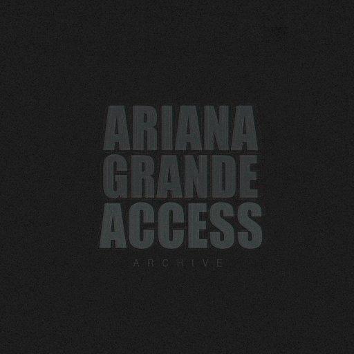 Ariana Grande Access