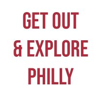 Get Out & Explore Philly