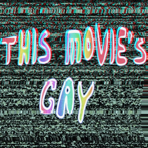 This Movie's Gay