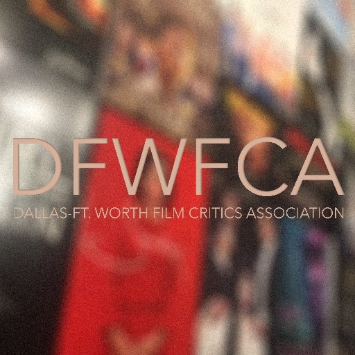 Official Twitter for the Dallas-Fort Worth Film Critics Association (DFWFCA). Home to 33 print, radio/TV and internet journalists from DFW-based publications.