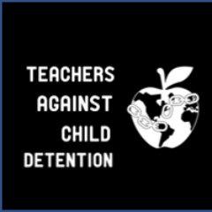 Teachers Against Child Detention