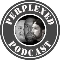 The Perplexed Podcast