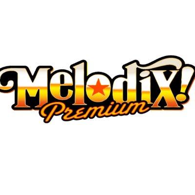 プレミアMelodiX! @tx_melodix