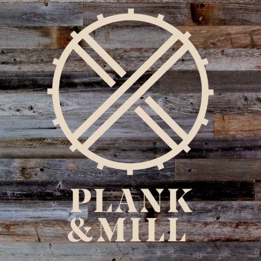 Plank + Mill