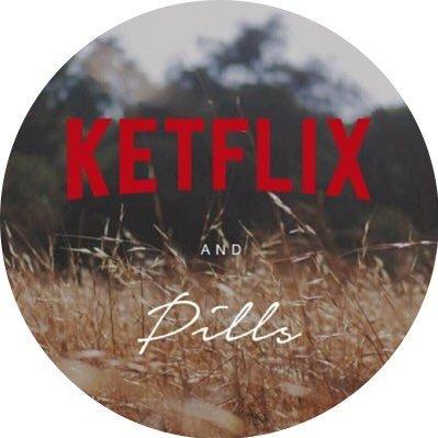 KETFLIX AND PILLS  🎥  🔞