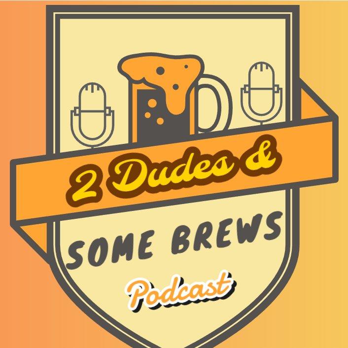 2 Dudes & Some Brews