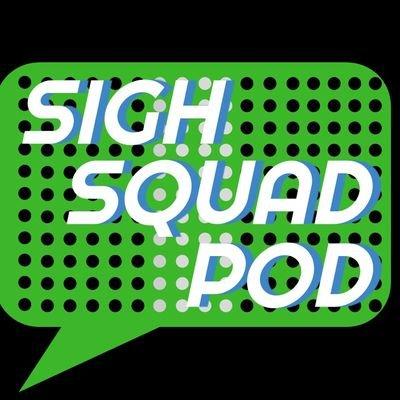 SighSquadPod A Sports Podcast