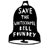 Save The Whitechapel Bell Foundry