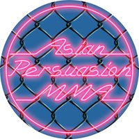 Asian Persuasion MMA