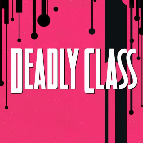 @DeadlyClassSYFY