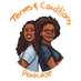 Terms & Conditions Podcast