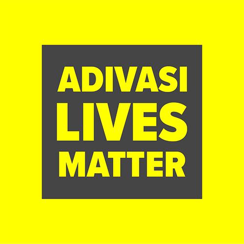 #AdivasiLivesMatter